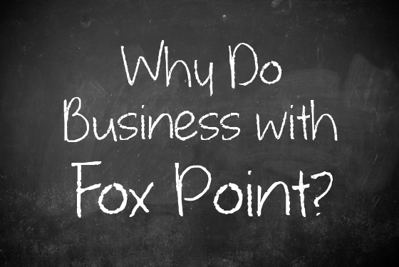 Why Do Business With Foxpoint?